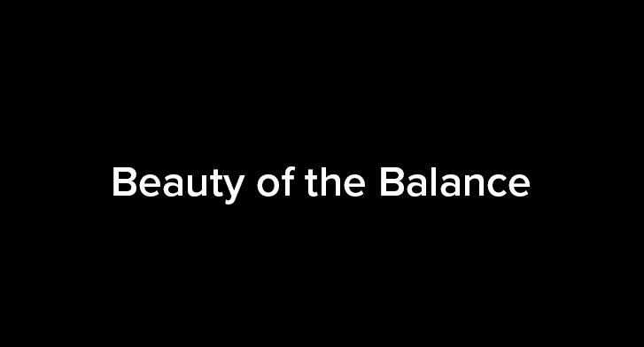 Beauty of the Balance