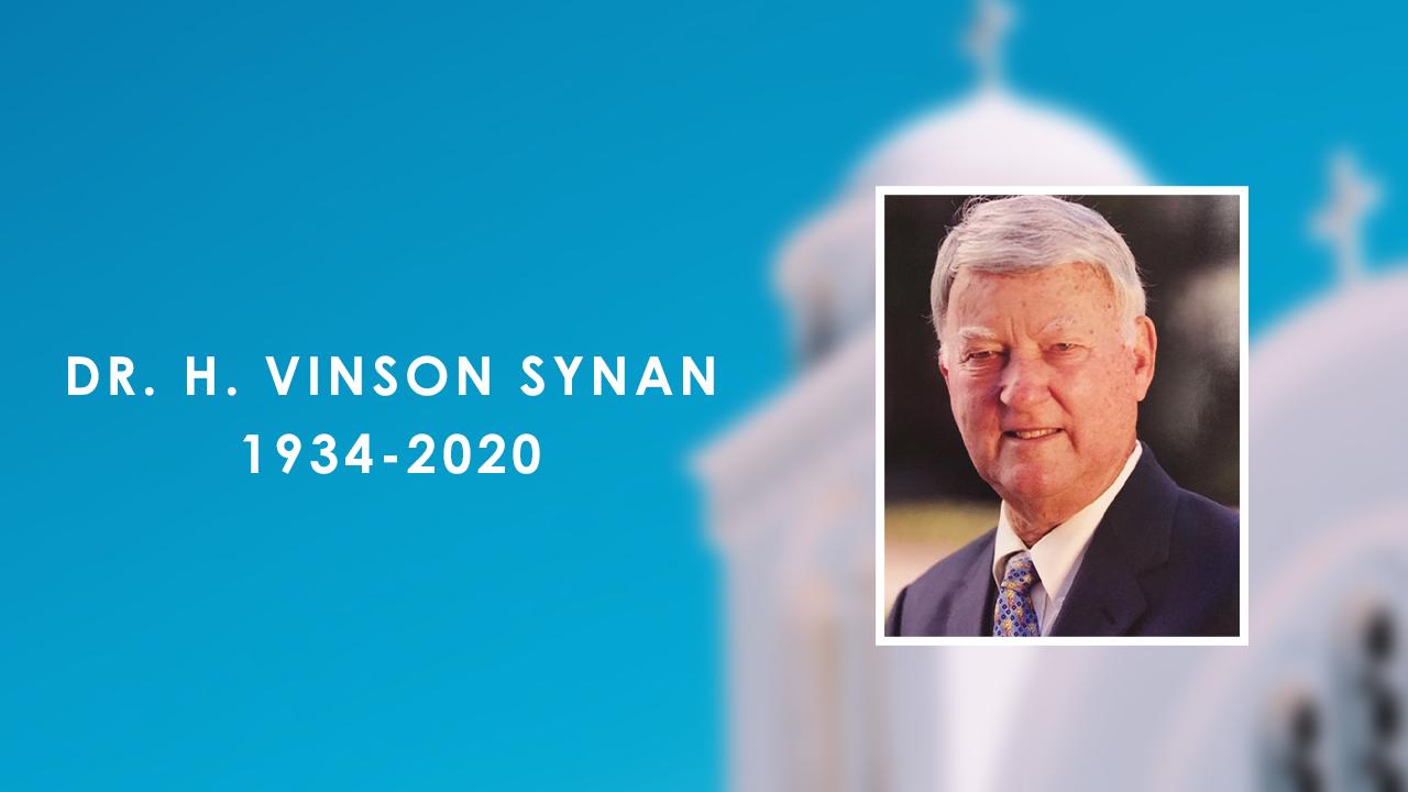 Remembing Dr. Vinson Synan, 1934-2020