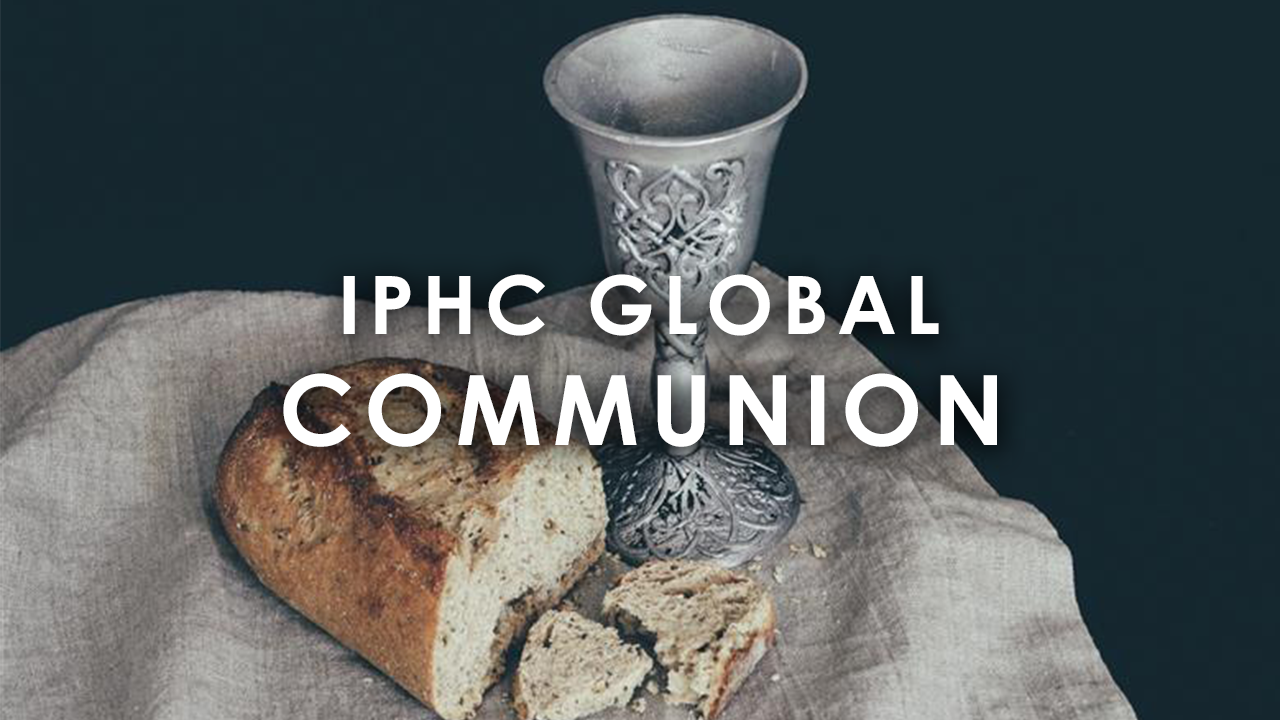 International Pentecostal Holiness Church Global Communion Service video